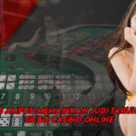 Tips Ampuh Memainkan Judi Taruhan Sicbo Casino Online